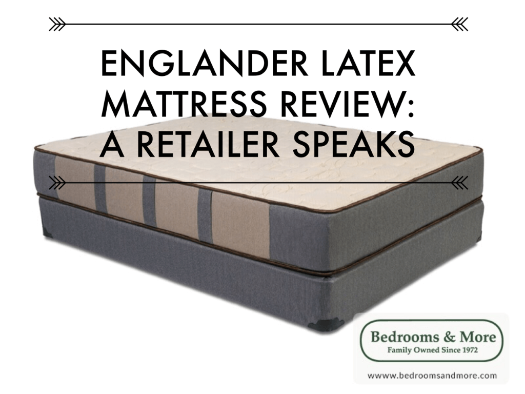 Englander Latex Mattress Review by a Seattle Retailer