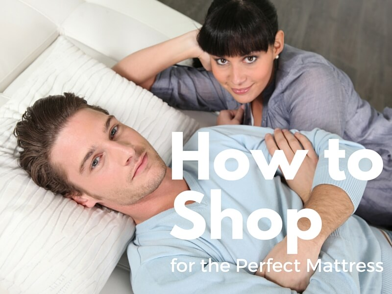 how to shop perfect mattress