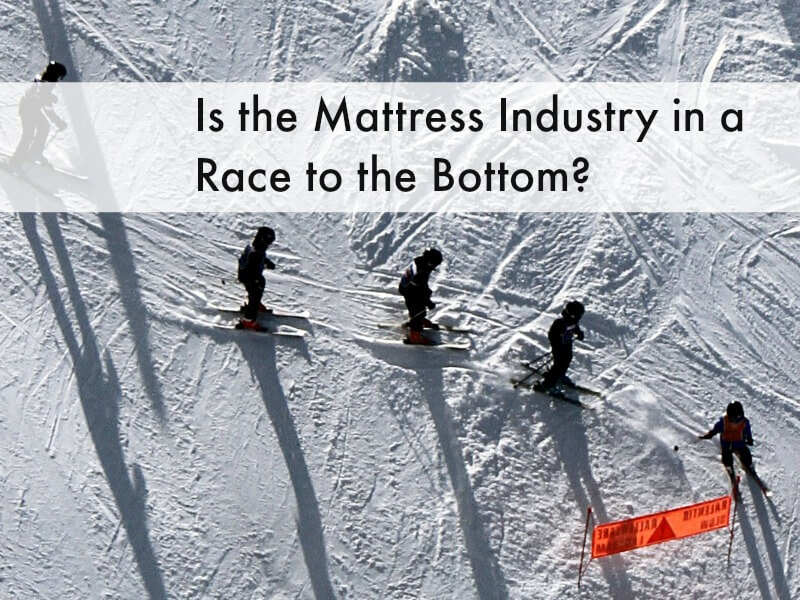 Is the Mattress Industry in a Race to the Bottom